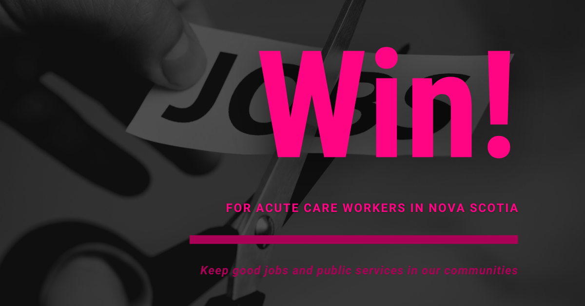 Web banner. Text: Win for acute care workers in Nova Scotia. BW photo of hands cutting piece of paper that says Jobs.