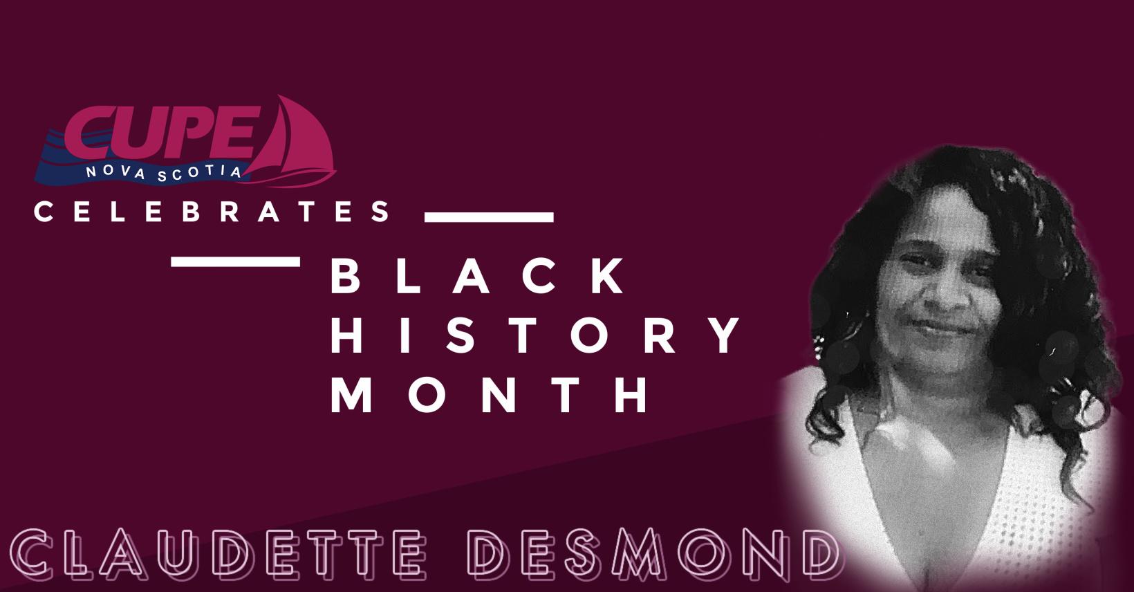 Web banner. Text: CUPE Nova celebrates Black History Month. Claudette Desmond. Photo of Claudette Desmond