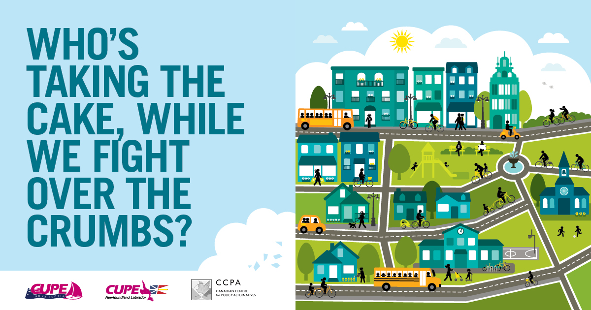 Webinar promotion banner. Illustration of a community with logos for CUPE NS, CUPE NL and CCPA. Text: Who's taking the cake, while we fight over the crumbs?